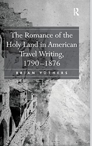 9780754654926: The Romance of the Holy Land in American Travel Writing