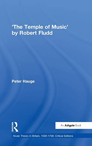 9780754655107: 'The Temple of Music' by Robert Fludd (Music Theory in Britain, 1500–1700: Critical Editions)