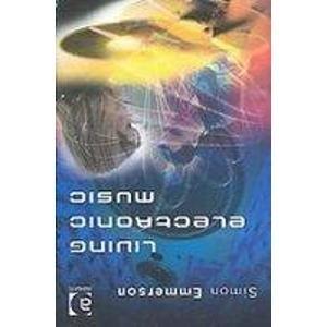 9780754655466: Living Electronic Music