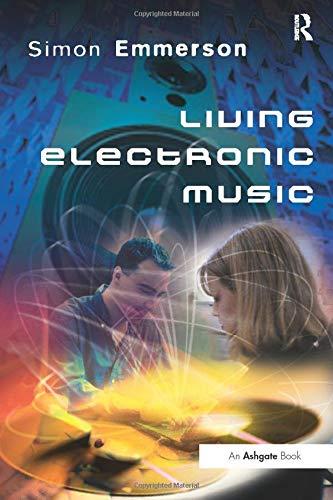 9780754655480: Living Electronic Music