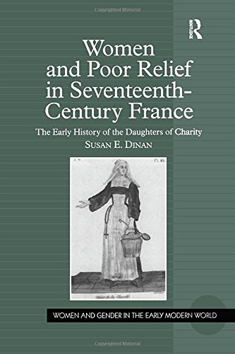 9780754655534: Women And Poor Relief in Seventeenth-Century France: The Early History of the Daughters of Charity (Women and Gender in the Early Modern World)