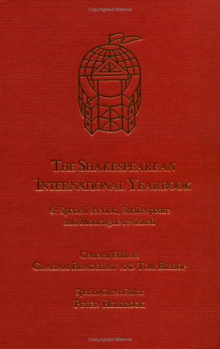 9780754655893: The Shakespearean International Yearbook: Special Section, Shakespeare and Montaigne Revisited: 6