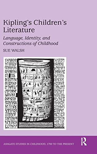 9780754655961: Kipling's Children's Literature: Language, Identity, and Constructions of Childhood (Studies in Childhood, 1700 to the Present)