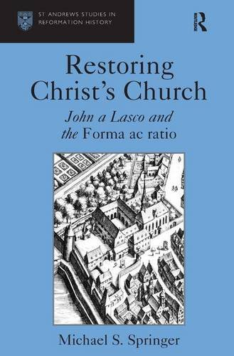 9780754656012: Restoring Christ's Church: John a Lasco And the Forma Ac Ratio