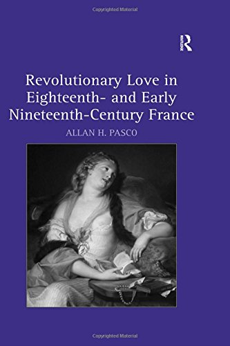 Revolutionary Love in Eighteenth- and Early Nineteenth-Century France: Allan H. Pasco