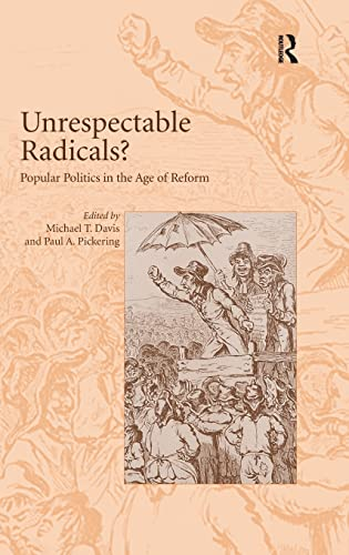9780754656197: Unrespectable Radicals?: Popular Politics in the Age of Reform