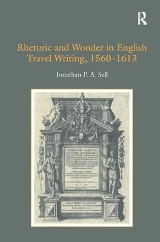 9780754656258: Rhetoric and Wonder in English Travel Writing, 1560-1613