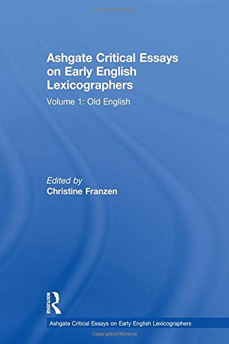 9780754656913: Ashgate Critical Essays on Early English Lexicographers: Volume 1: Old English
