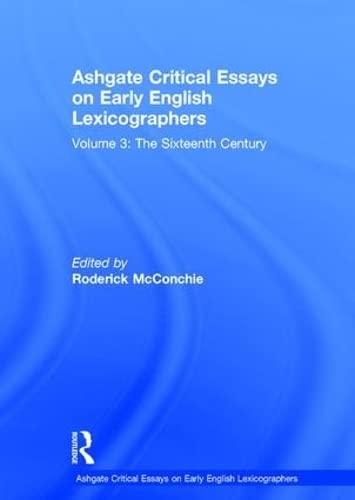 Ashgate Critical Essays on Early English Lexicographers: The Sixteenth Century Volume 3 (Hardback)