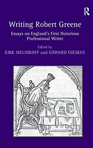 9780754657019: Writing Robert Greene: Essays on England's First Notorious Professional Writer