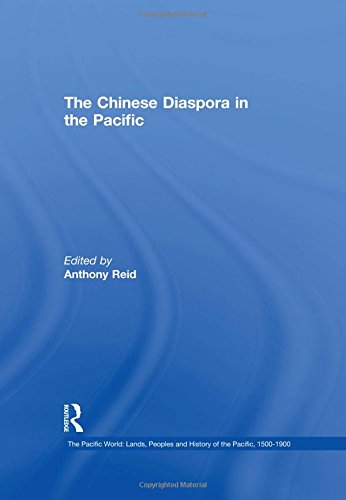 9780754657491: The Chinese Diaspora in the Pacific (The Pacific World: Lands, Peoples and History of the Pacific, 1500-1900)