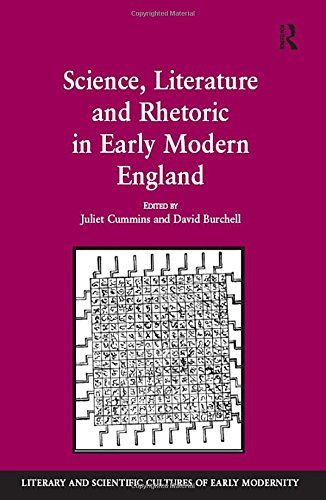 Science, Literature and Rhetoric in Early Modern: David Burchell