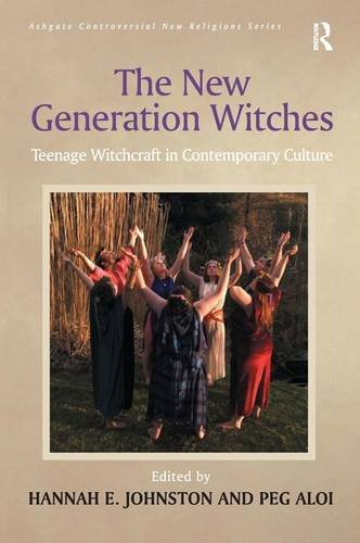 9780754657842: The New Generation Witches: Teenage Witchcraft in Contemporary Culture (Routledge New Religions)