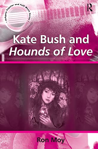 9780754657910: Kate Bush and Hounds of Love (Ashgate Popular and Folk Music Series)