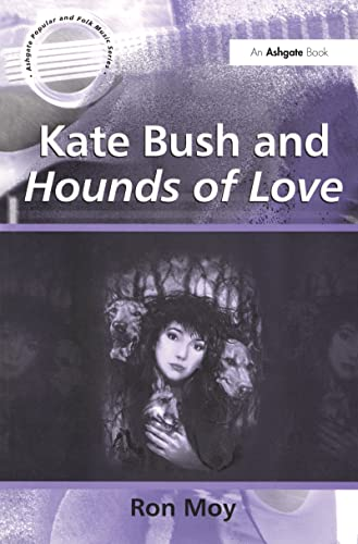 9780754657989: Kate Bush and Hounds of Love (Ashgate Popular and Folk Music Series)