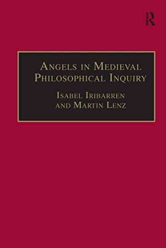 9780754658030: Angels in Medieval Philosophical Inquiry: Their Function and Significance (Ashgate Studies in Medieval Philosophy)