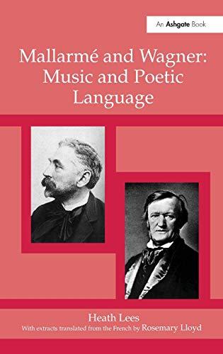 Mallarmé and Wagner: Music and Poetic Language: Heath Lees