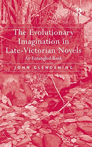 9780754658214: The Evolutionary Imagination in Late-Victorian Novels: An Entangled Bank