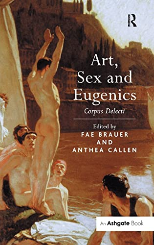 9780754658276: Art, Sex and Eugenics: Corpus Delecti