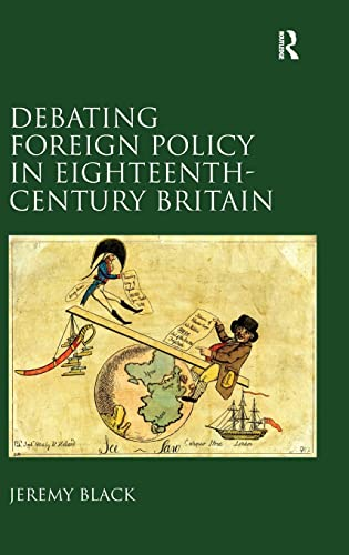 9780754658672: Debating Foreign Policy in Eighteenth-Century Britain