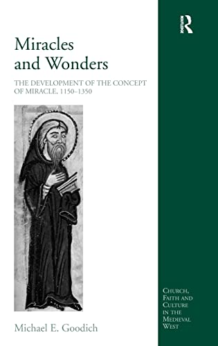 Miracles and Wonders: The Development of the Concept of Miracle 1150-1350 (Hardback): Professor ...