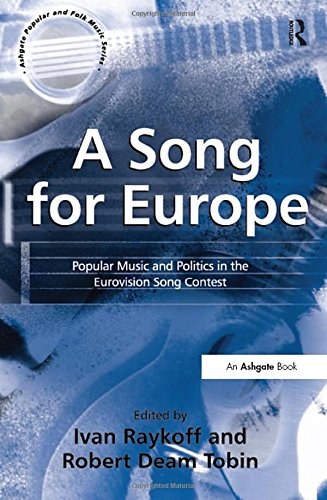 9780754658788: A Song for Europe: Popular Music and Politics in the Eurovision Song Contest (Ashgate Popular and Folk Music Series)