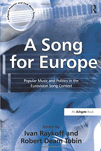9780754658795: A Song for Europe: Popular Music and Politics in the Eurovision Song Contest (Ashgate Popular and Folk Music Series)