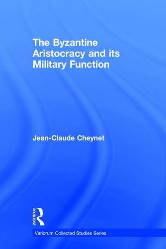 9780754659020: The Byzantine Aristocracy and its Military Function (Variorum Collected Studies)