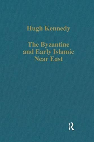 9780754659099: The Byzantine And Early Islamic Near East