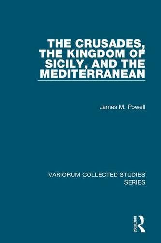 Crusades, The Kingdom Of Sicily, And The Mediterranean (Variorum Collected Studies Series)