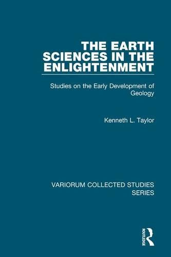 The Earth Sciences in the Enlightenment: Studies on the Early Development of Geology (Variorum ...