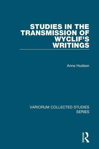 Studies in the Transmission of Wyclif's Writings (Variorum Collected Studies): Anne Hudson