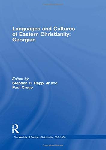 9780754659860: Languages and Cultures of Eastern Christianity: Georgian (The Worlds of Eastern Christianity, 300-1500)