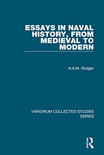 9780754659952: Essays in Naval History, from Medieval to Modern (Variorum Collected Studies Series)