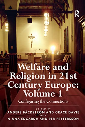 Welfare and Religion in 21st Century Europe: Configuring the Connections