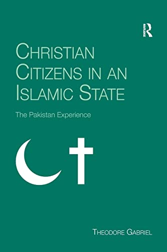 9780754660361: Christian Citizens in an Islamic State: The Pakistan Experience (Live Questions in Ethics and M)