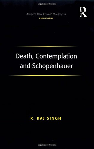 9780754660507: Death, Contemplation and Schopenhauer (Ashgate New Critical Thinking in Philosophy)