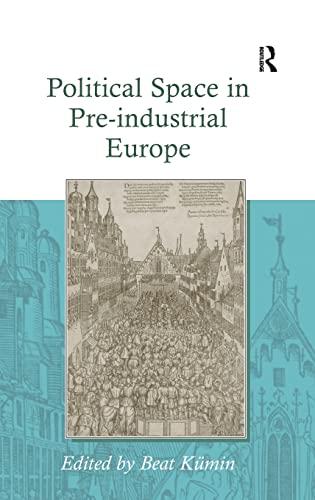 Political Space in Pre-industrial Europe: Beat Kümin, Beat