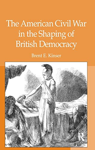 9780754660958: American Civil War in the Shaping of British Democracy