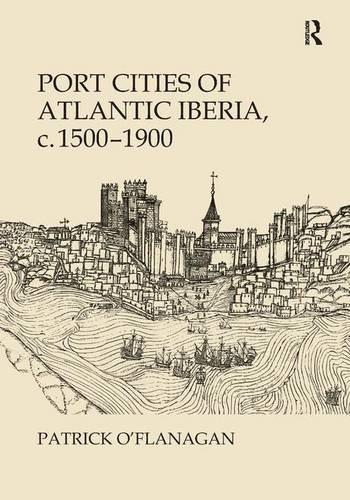 9780754661092: Port Cities of Atlantic Iberia, c. 1500–1900