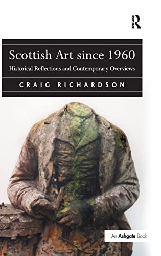 9780754661245: Scottish Art since 1960: Historical Reflections and Contemporary Overviews