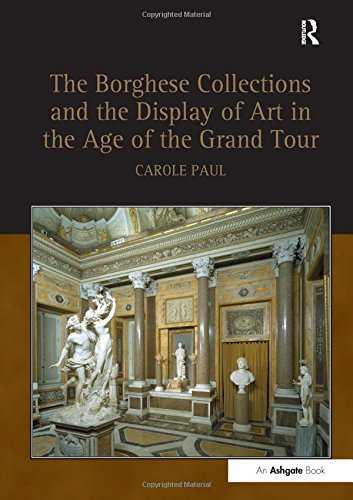 9780754661344: The Borghese Collections and the Display of Art in the Age of the Grand Tour