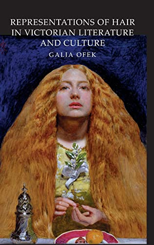 9780754661610: Representations of Hair in Victorian Literature and Culture