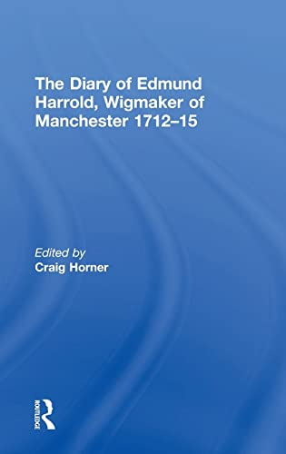 9780754661726: The Diary of Edmund Harrold, Wigmaker of Manchester 1712–15