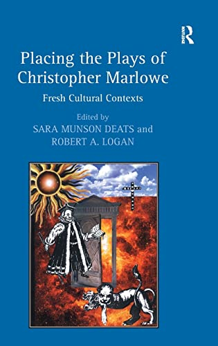9780754662044: Placing the Plays of Christopher Marlowe: Fresh Cultural Contexts