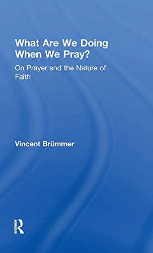 9780754662051: What Are We Doing When We Pray?: On Prayer and the Nature of Faith
