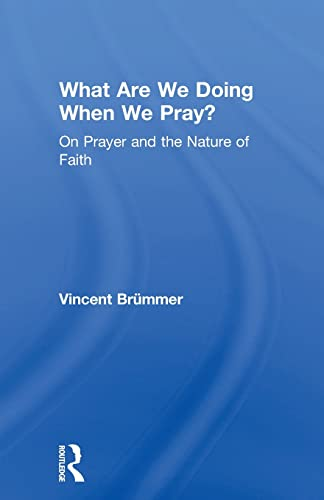 9780754662099: What Are We Doing When We Pray?: On Prayer and the Nature of Faith