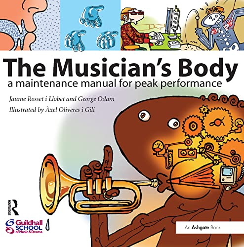 The Musician's Body: A Maintenance Manual for: Rosset I Llobet,