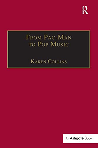 9780754662112: From Pac-Man to Pop Music: Interactive Audio in Games and New Media (Ashgate Popular and Folk Music Series)