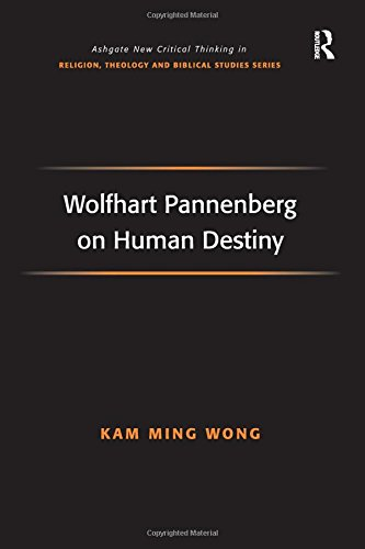 9780754662204: Wolfhart Pannenberg on Human Destiny (Routledge New Critical Thinking in Religion, Theology and Biblical Studies)